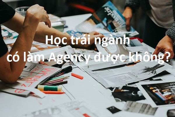 Không học marketing có làm việc tại Digital Agency được không?