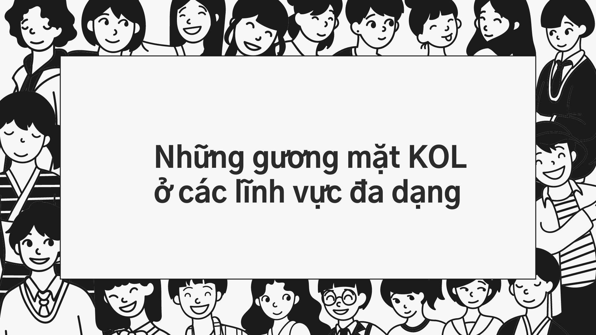 Gương mặt KOL trong các lĩnh vực