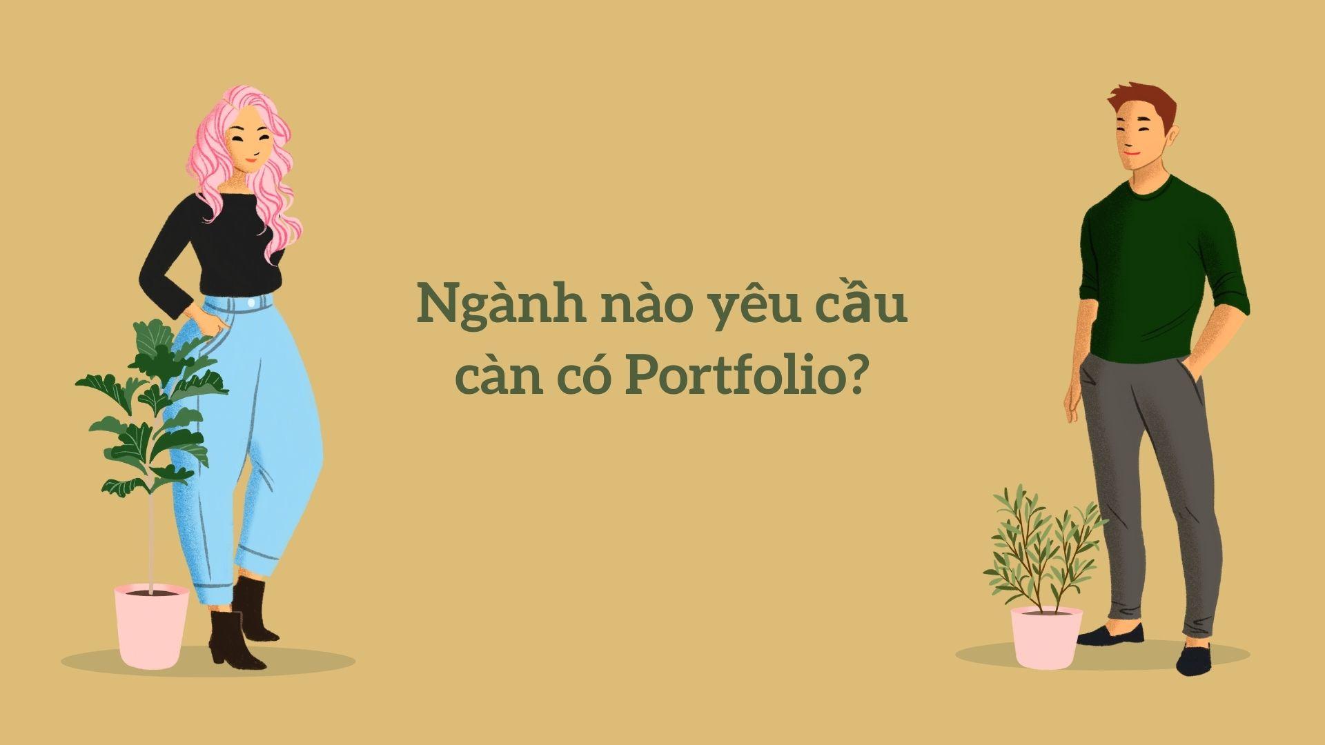 Không phải tất cả ngành nghề đều cần Portfolio.