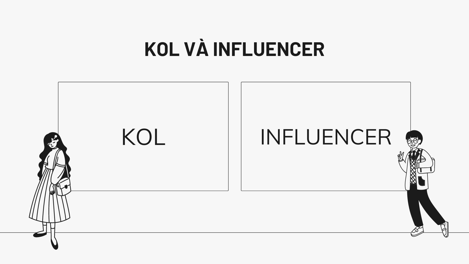 Khác nhau giữ KOL và Influencer